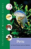 Peru (Travellers Wildlife Guides)