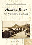 Hudson River:: From New York City to Albany (Postcard History Series)