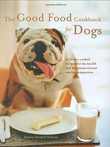 Good Food Cookbook For Dogs by Crestline