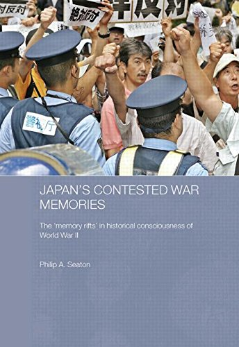 Japan's Contested War Memories: The 'Memory Rifts' in Historical Consciousness of World War II (Routledge Contemporary Japan)