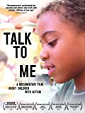 Talk to Me: a documentary film about children with Autism