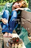 img - for How Sweet It Is (Heart of Carolina Book #2) book / textbook / text book