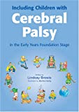 Lindsay Brewis Including Children with Cerebral Palsy in the Foundation Stage (Inclusion)