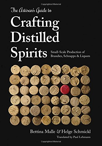 The Artisan's Guide to Crafting Distilled Spirits (Alcohol Distilling compare prices)