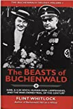 The Beasts of Buchenwald: Karl & Ilse Koch, Human-Skin Lampshades, and the War-Crimes Trial of the Century (Buchenwald Trilogy)