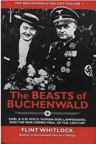 Image of The Beasts of Buchenwald: Karl & Ilse Koch, Human-Skin Lampshades, and the War-Crimes Trial of the Century (Buchenwald Trilogy)