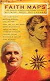 Michael Paul Gallagher Faith Maps: Ten Religious Explorers from Newman to Joseph Ratzinger