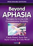 img - for Beyond Aphasia: Therapies For Living With Communication Disability (Speechmark Editions) book / textbook / text book