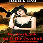 The Dark Side with the Overlord | Raquel Stam
