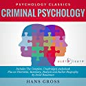Criminal Psychology: The Complete Work, Plus an Overview, Summary, Analysis and Author Biography Audiobook by Hans Gross, Israel Bouseman Narrated by Karin Allers