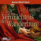 Das Vermächtnis der Wanderhure | Iny Lorentz