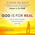 God Is for Real: And He Longs to Answer Your Most Difficult Questions   Todd Burpo,David Drury