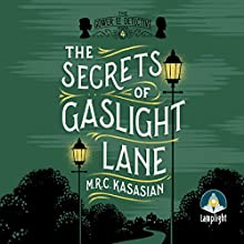 The Secrets Of Gaslight Lane: The Gower Street Detective, Book 4 Audiobook by M. R. C. Kasasian Narrated by Emma Gregory