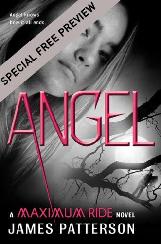 Angel - Free Preview: First 23 Chapters: A Maximum Ride Novel