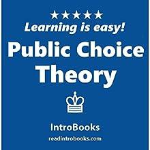 Public Choice Theory | Livre audio Auteur(s) :  IntroBooks Narrateur(s) : Andrea Giordani