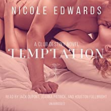 Temptation: A Club Destiny Novel, Book 2 (       UNABRIDGED) by Nicole Edwards Narrated by Jack DuPont, Joanna Patrick, Houston Fullbright