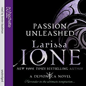 Passion Unleashed: A Demonica Novel: Book 3 | [Larissa Ione]
