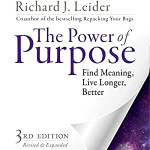 The Power of Purpose: Find Meaning, Live Longer, Better Audiobook