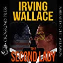 The Second Lady (       UNABRIDGED) by Irving Wallace Narrated by Chet Williamson