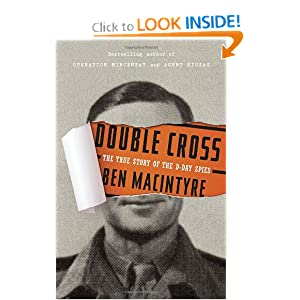 Double Cross: The True Story of the D-Day Spies [Deckle Edge] [Hardcover]