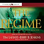 The Regime: Evil Advances, Before They Were Left Behind, Book 2 | Tim LaHaye,Jerry B. Jenkins
