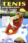 Tenis: Entrenamiento De La Fuerza Mental