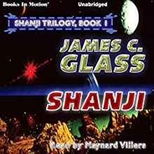 Shanji: Shanji Trilogy, 1 Audiobook by James C. Glass Narrated by Maynard Villers