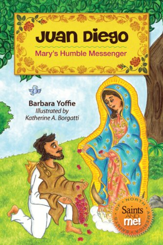 Juan Diego: Mary's Humble Messenger (Saints and Me!)