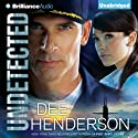 Undetected (       UNABRIDGED) by Dee Henderson Narrated by Adam Verner