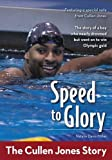 img - for Speed to Glory: The Cullen Jones Story (ZonderKidz Biography) book / textbook / text book