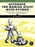 Automate the Boring Stuff with Python: Practical Programming for Total Beginners