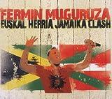 Euskal Herria Jamaica Clash Fermin Muguruza