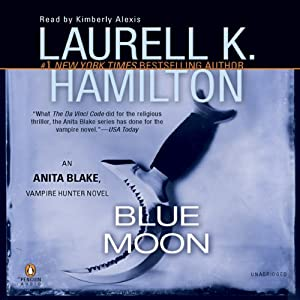 Blue Moon: Anita Blake, Vampire Hunter, Book 8 | [Laurell K. Hamilton]