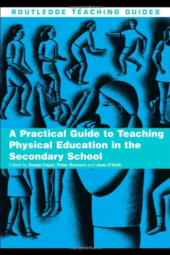A Practical Guide to Teaching Physical Education in the Secondary School (Routledge Teaching Guides)