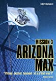 Arizona max : mission 3