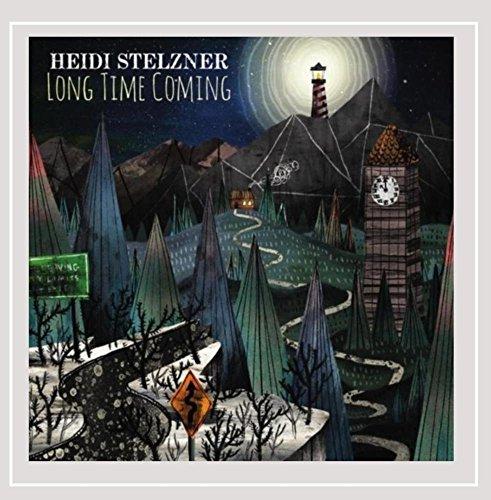 Heidi Stelzner - Long Time Coming