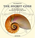img - for The Secret Code: The Mysterious Formula That Rules Art, Nature, and Science by Priya Hemenway (1-Nov-2008) Hardcover book / textbook / text book