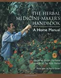 The Herbal Medicine Makers Handbook: A Home Manual by Green, James (2000)