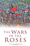 J R Lander The Wars of the Roses