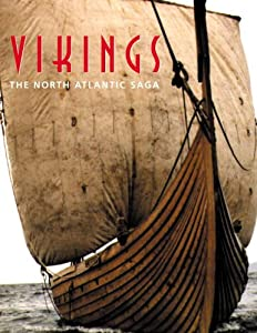 Vikings: The North Atlantic Saga by William F. Fitzhugh and Elisabeth Ward