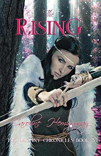 Book: The Rising (The Destiny Chronicles Book 3) by Caroline Hemingway