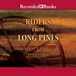 Riders from Long Pines (       UNABRIDGED) by Ralph Cotton Narrated by George Guidall