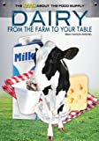 img - for Dairy: From the Farm to Your Table (The Truth About the Food Supply) book / textbook / text book