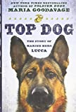 img - for Top Dog: The Story of Marine Hero Lucca book / textbook / text book