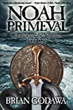 Noah Primeval: Chronicles of the Nephilim Book 1