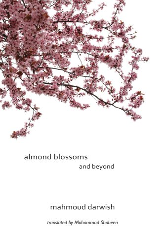 Almond Blossoms and Beyond, Mahmoud Darwish