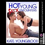 Hot Young Sex Encounters: Five Hot Young Girl Sex Erotica Stories | Kate Youngblood