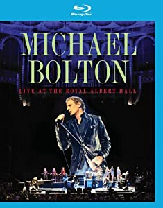 Michael Bolton: Live at the Royal Albert Hall [Blu-ray]