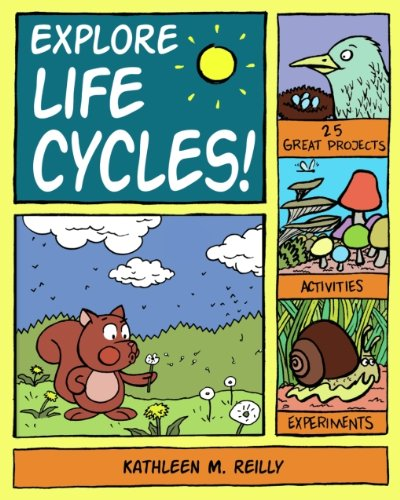 Explore Life Cycles!: 25 Great Projects, Activities, Experiments (Explore Your World series)