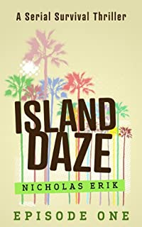 Island Daze: Episode 1 by Nicholas Erik ebook deal